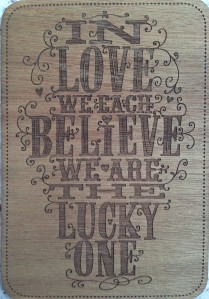 In Love We Each Believe We Are The Lucky One